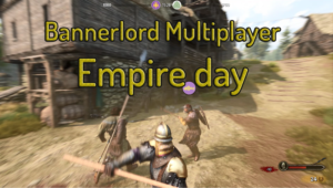 bannerlord multiplayer Empire day 1 اللعب اونلاين | قوة الامبراطورية