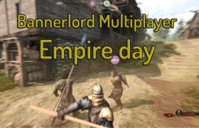 bannerlord multiplayer Empire day Bannerlord Multiplayer | Empire day