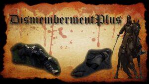 DismembermentPlus Mount and blade 2 bannerlord mod 1 مود التقطيع DismembermentPlus